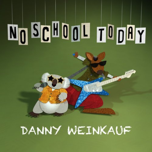 Danny Weinkauf No School Today