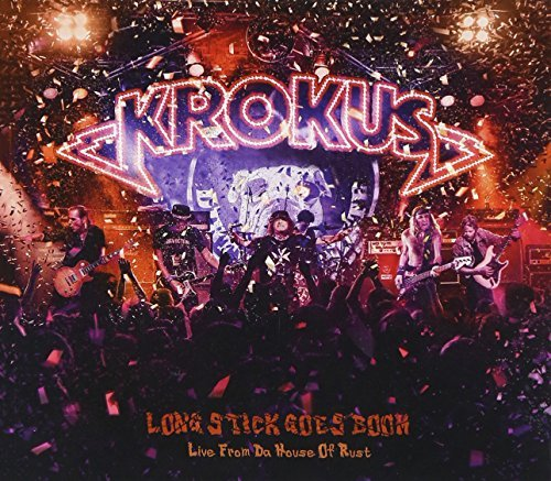 Krokus Long Stick Goes Boom Live From Da House Of Rust
