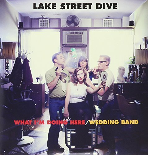 Lake Street Dive What Im Doing Here Wedding Ban