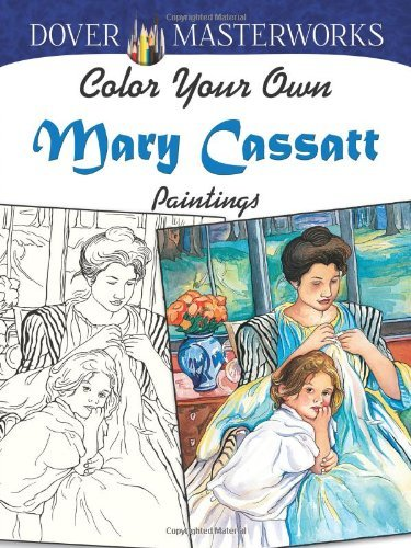 Marty Noble Color Your Own Mary Cassatt Paintings