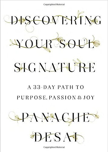 Panache Desai Discovering Your Soul Signature A 33 Day Path To Purpose Passion & Joy
