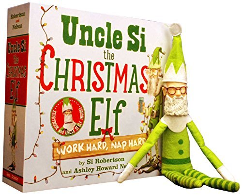 Si Robertson Uncle Si The Christmas Elf Work Hard Nap Hard [with Doll]