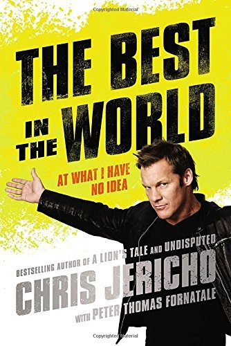 Chris Jericho The Best In The World At What I Have No Idea