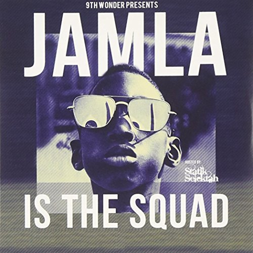 9th Wonder Presents Jamla Is The Squad 9th Wonder Presents Jamla Is The Squad Explicit