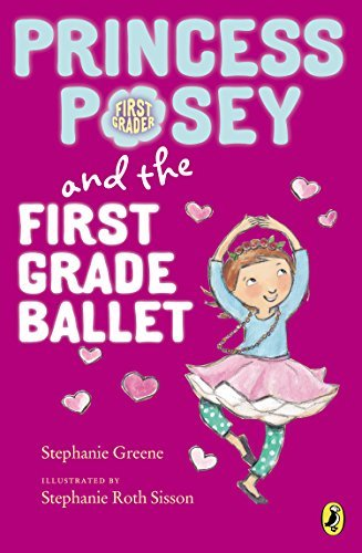 Stephanie Greene Princess Posey And The First Grade Ballet
