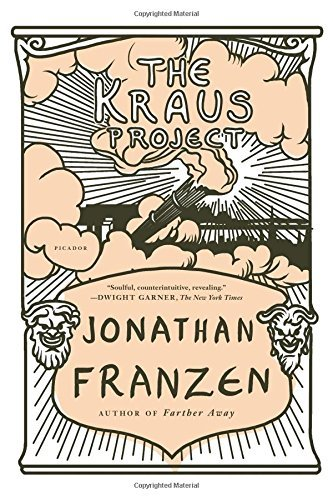 Jonathan Franzen The Kraus Project Essays By Karl Kraus Bilingual