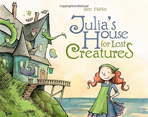 Ben Hatke Julia's House For Lost Creatures