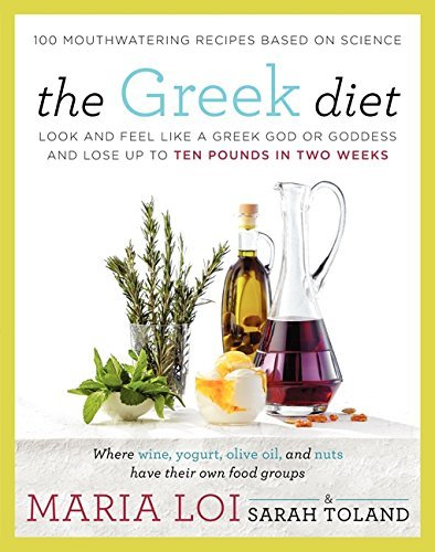 Maria Loi The Greek Diet Look And Feel Like A Greek God Or Goddess And Los