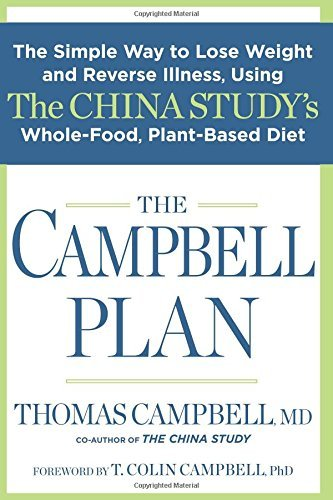 Thomas Campbell The Campbell Plan The Simple Way To Lose Weight And Reverse Illness