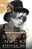 Stephen Davis Gold Dust Woman The Biography Of Stevie Nicks