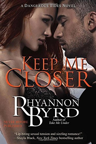 Rhyannon Byrd Keep Me Closer