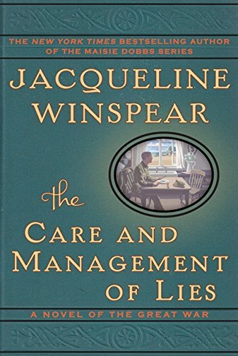 Jacqueline Winspear The Care And Management Of Lies A Novel Of The Great War