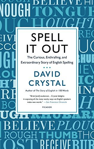David Crystal Spell It Out The Curious Enthralling And Extraordinary Story