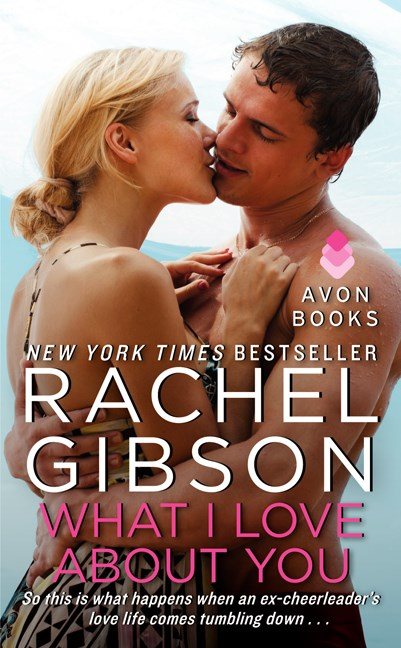 Rachel Gibson What I Love About You