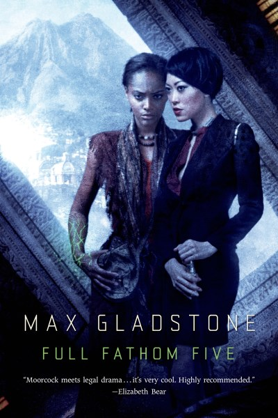 Max Gladstone Full Fathom Five A Novel Of The Craft Sequence
