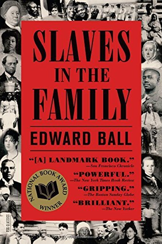 Edward Ball Slaves In The Family Revised
