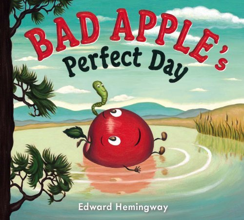 Edward Hemingway Bad Apple's Perfect Day