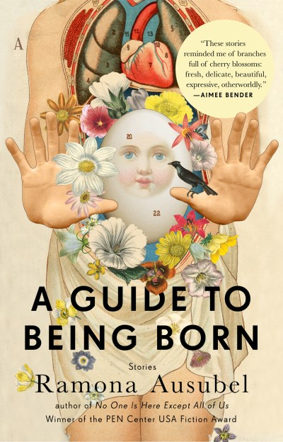 Ramona Ausubel A Guide To Being Born