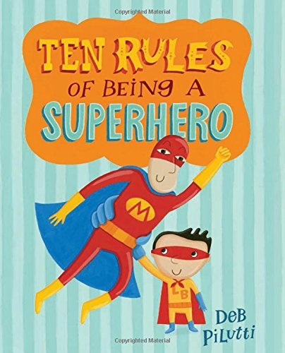 Deb Pilutti Ten Rules Of Being A Superhero