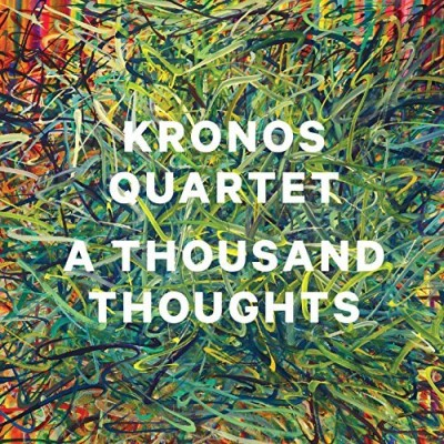 Kronos Quartet Thousand Thoughts