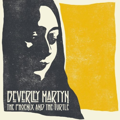 Beverley Martyn The Phoenix& The Turtle