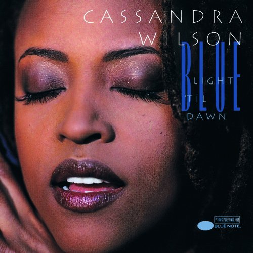 Cassandra Wilson Blue Light Til Dawn