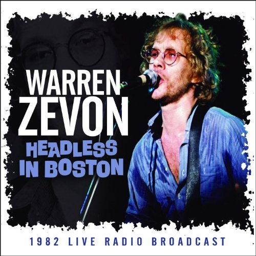 Warren Zevon Headless In Boston