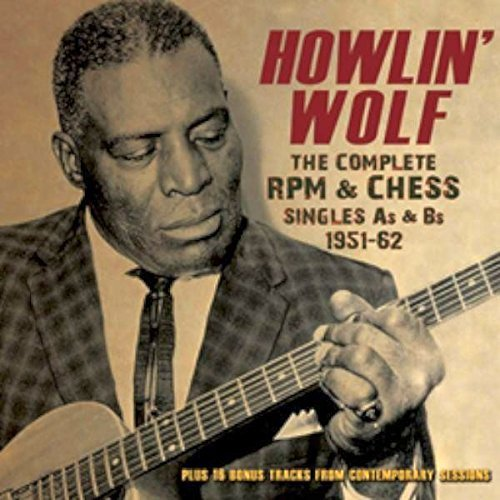 Howlin' Wolf Complete Rpm & Chess Singles A's & B's 1951 62