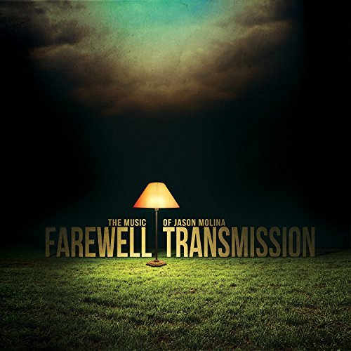 Farewell Transmission Music Of Jason Molina Farewell Transmission Music Of Jason Molina