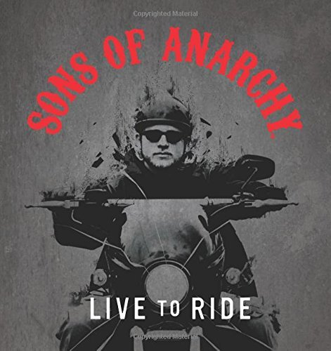 Running Press Sons Of Anarchy Live To Ride
