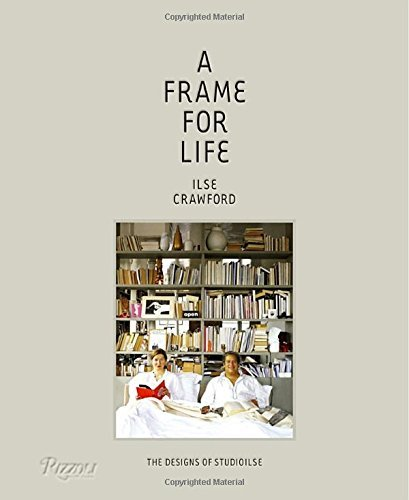 Ilse Crawford A Frame For Life The Designs Of Studioilse