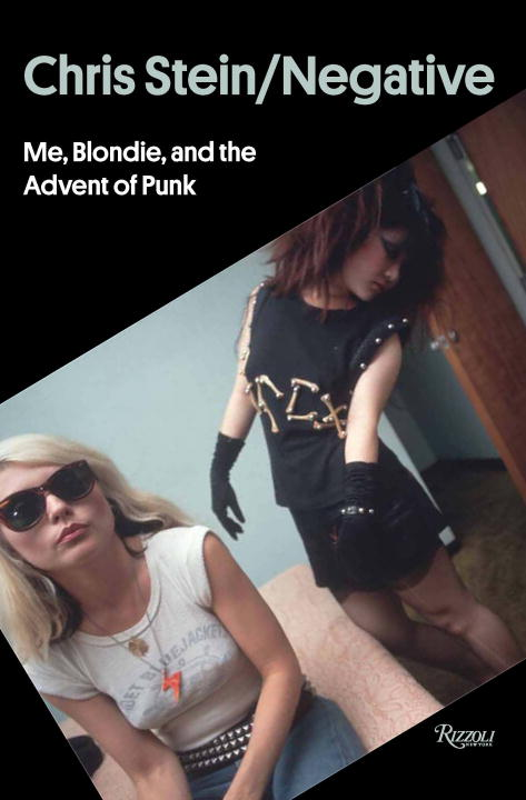 Chris Stein Chris Stein Negative Me Blondie And The Advent Of Punk