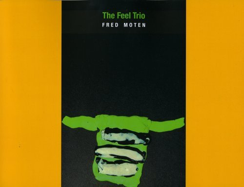 Fred Moten The Feel Trio