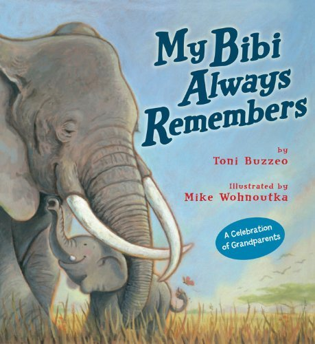 Toni Buzzeo My Bibi Always Remembers
