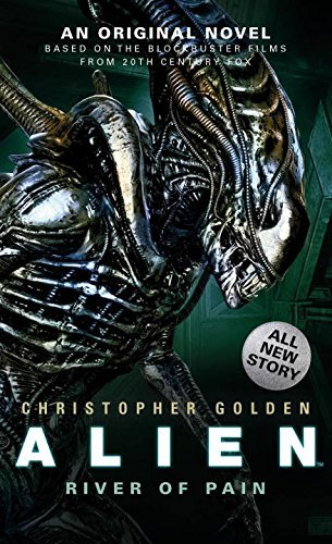 Christopher Golden Alien River Of Pain (novel #3)