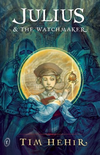 Tim Hehir Julius & The Watchmaker Revised