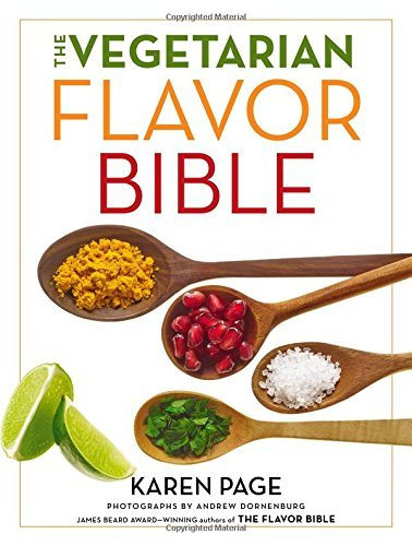 Karen Page The Vegetarian Flavor Bible The Essential Guide To Culinary Creativity With V