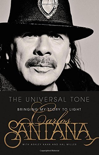 Carlos Santana The Universal Tone Bringing My Story To Light