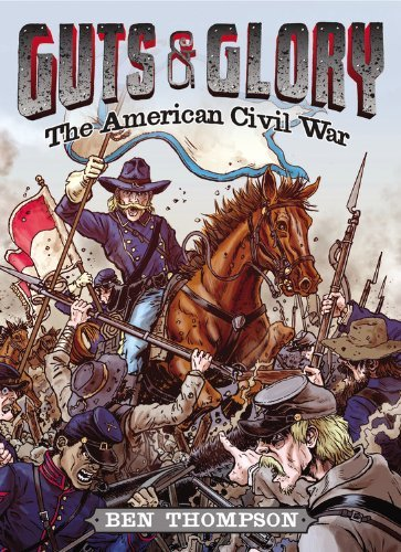 Ben Thompson Guts & Glory The American Civil War