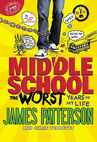 James Patterson Middle School The Worst Years Of My Life