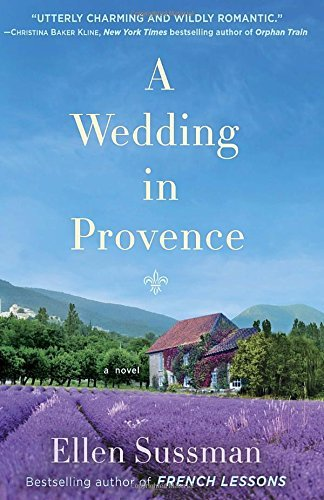Ellen Sussman A Wedding In Provence