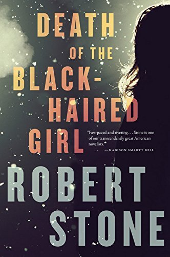 Robert Stone Death Of The Black Haired Girl