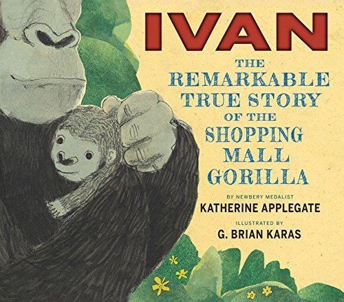 Katherine Applegate Ivan The Remarkable True Story Of The Shopping Mall Go