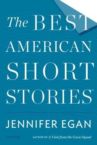 Jennifer Egan The Best American Short Stories 2014