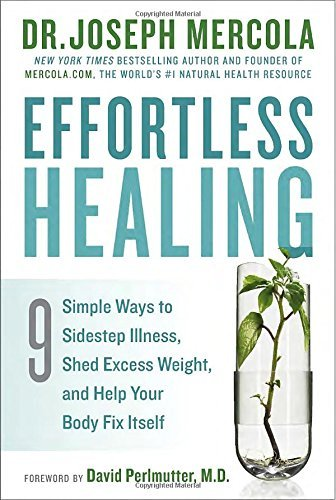 Joseph Mercola Effortless Healing 9 Simple Ways To Sidestep Illness Shed Excess We
