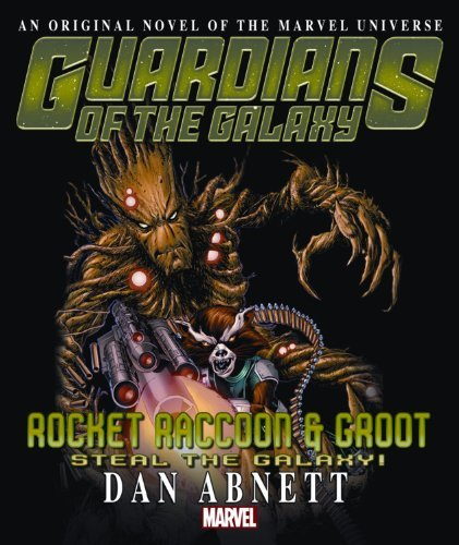 Dan Abnett Rocket Raccoon & Groot Steal The Galaxy!