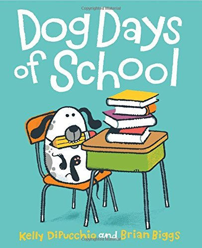 Kelly Dipucchio Dog Days Of School