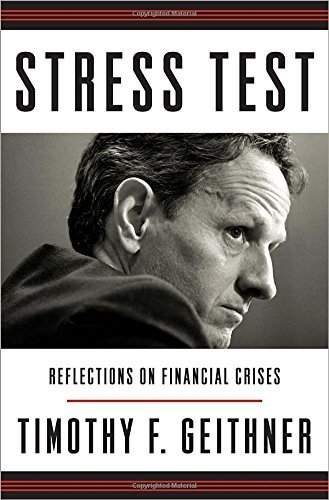 Timothy Geithner Stress Test Reflections On Financial Crises
