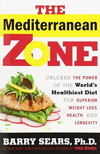 Barry Sears The Mediterranean Zone Unleash The Power Of The World's Healthiest Diet