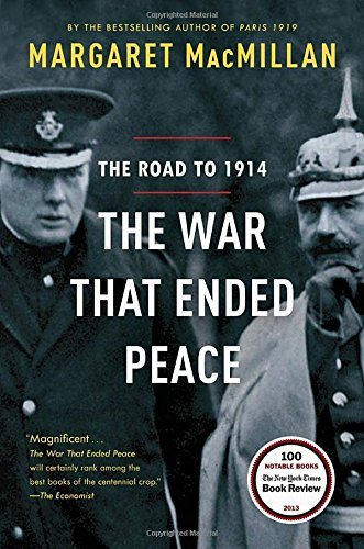 Margaret Macmillan The War That Ended Peace The Road To 1914